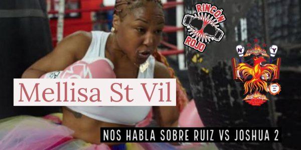 Melissa St Vil opina sobre Ruiz vs Joshua 2
