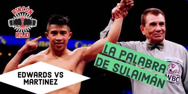 Edwards vs Martínez: la palabra de Sulaimán